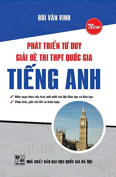 Phát Triển Tư Duy Giải Đề Thi THPT Quốc Gia Tiếng Anh