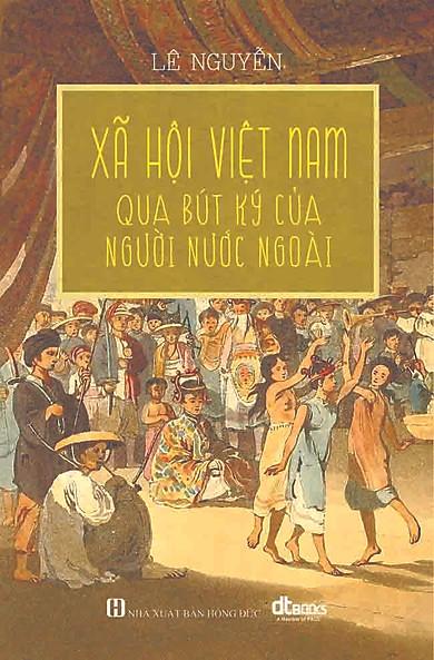 Xã Hội Việt Nam Qua Bút Ký Của Người Nước Ngoài