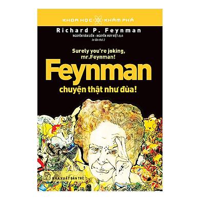 Feynman Chuyện Thật Như Đùa (Tái Bản)