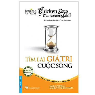 Chicken Soup For The Soul - Tìm Lại Giá Trị Cuộc Sống (Tái Bản 2019)