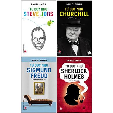 Combo Tư Duy Như Churchill + Steve Jobs + Sherlock Holmes + Sigmund Freud (4 Cuốn)