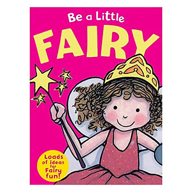 Be a Little Fairy (Loads of ideas for Fairy fun!)