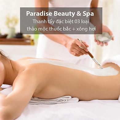 Thanh Tẩy Đặc Biệt 03 Loại Thảo Mộc Thuốc Bắc + Xông Hơi Tại Paradise Beauty & Spa