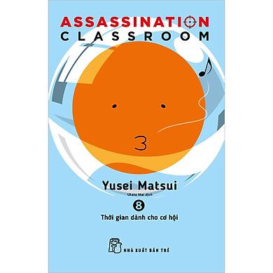 Assassination Classroom 08. Thời Gian Dành Cho Cơ Hội