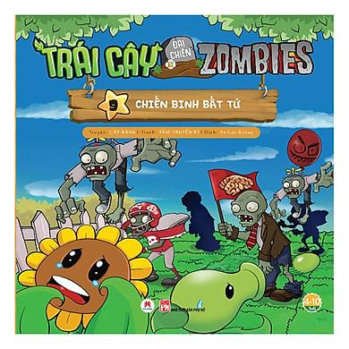 Trái Cây Đại Chiến Zombie - Tập 9: Chiến Binh Bất Tử (Tái Bản)