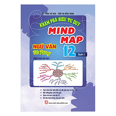 Khám Phá Siêu Tư Duy Mindmap Ngữ Văn Tài Năng Lớp 12 (Tập 2)