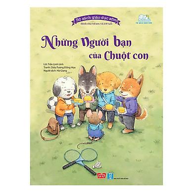 Bộ Sách Giáo Dục Sớm Dành Cho Trẻ Em Từ 2-8 Tuổi -  Những Người Bạn Của Chuột Con
