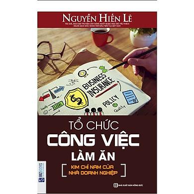 Tổ Chức Công Việc Làm Ăn - Nguyễn Hiến Lê (Tặng kèm Bookmark PL)