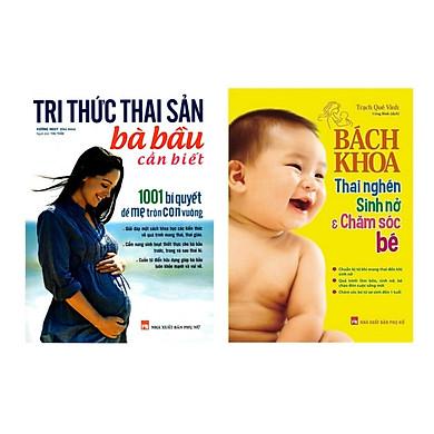 Combo Sách Mang Thai Dành Cho Bà Bầu: Tri Thức Thai Sản Bà Bầu Cần Biết + Bách Khoa Thai Nghén - Sinh Nở Và Chăm Sóc Em Bé