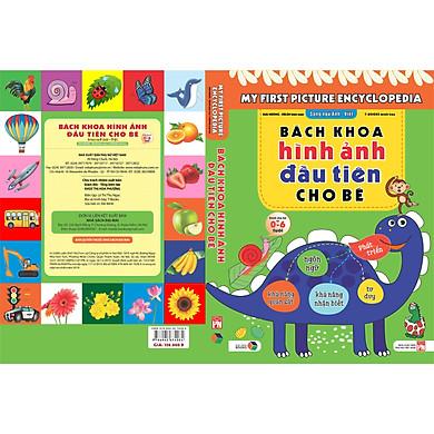 Bách khoa hình ảnh đầu tiên cho bé , song ngữ Anh - Việt , dành cho bé 0-6 tuổi( My First picture encyclopedia )
