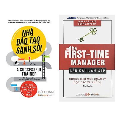 Combo Sách Quản Trị - Lãnh Đạo : Nhà Đào Tạo Sành Sỏi + Lần Đầu Làm Sếp