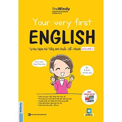 YOUR VERY FIRST ENGLISH Tự Học NGHE NÓI Tiếng Anh CHUẨN DỄ NHANH VOLUME 1 (Học Kèm App: MCBooks Application)