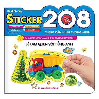 208 Miếng Dán Hình Thông Minh - IQ - EQ - CQ: Bé Làm Quen Tiếng Anh