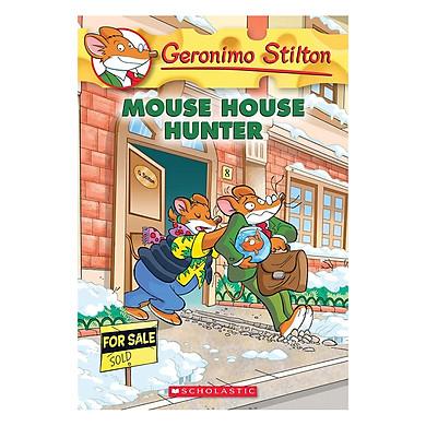 Geronimo Stilton 61: Mouse House Hunter