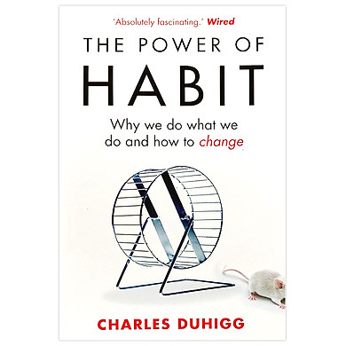 The Power of Habit : Why We Do What We Do and How to Change