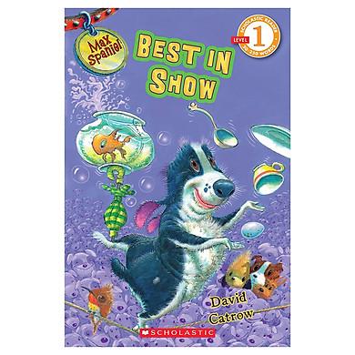 Scholastic Reader Level 1: Max Spaniel: Best In Show