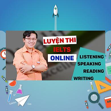 Khóa Học Luyện Thi Ielts Online: Listening, Speaking, Reading, Writing