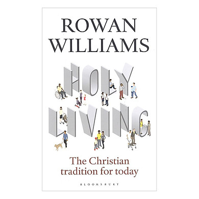 Holy Living : The Christian Tradition For Today