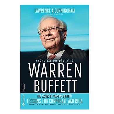 Cuốn Sách Giá Trị Sẽ Giải Đáp Cho Bạn Hiểu Rõ Điều Gì Đã Làm Nên Thành Công Của Warren Buffett, Nhà Đầu Tư Nổi Tiếng Thế Giới: Những Bài Học Đầu Tư Từ Warren Buffett
