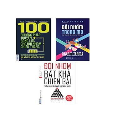 ComBo 3 Cuốn Lãnh Đạo Chuyên Nghiệp Thúc Đẩy Đội Nhóm ; Đội Nhóm Bất khả Chiến Bại  ,Đội Nhóm  Trong Mơ , 100 Phương Pháp Truyền Động Lực Cho Đội Nhóm  Sách bizbooks dh