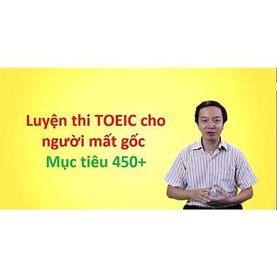 Khóa học online Luyện thi TOEIC cấp tốc mục tiêu 450 điểm (Cho người mất gốc)
