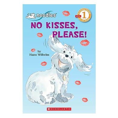 Scholastic Reader Level 1: No Kisses, Please!