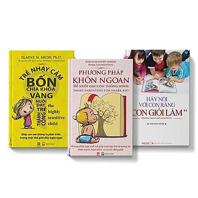 Sách COMBO 3 cuốn Trẻ nhạy cảm + Hãy nói với con rằng con giỏi lắm + Phương pháp khôn ngoan để nuôi dạy con thông minh