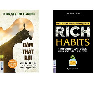 """Combo 2 cuốn Dám thất bại – Những nỗ lực """"không thành công"""" của bạn đáng giá bao nhiêu? +  Rich Habits – Thói quen thành công của những triệu phú tự thân"""