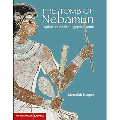 An Egyptian Tomb: The Tomb of Nebamun