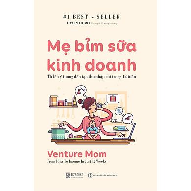 Mẹ Bỉm Sữa Kinh Doanh Online - Từ Lên Ý Tưởng Đến Tạo Thu Nhập Chỉ Trong 12 Tuần