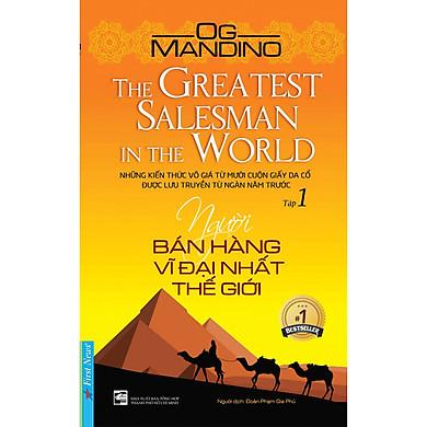 Người Bán Hàng Vĩ Đại Nhất Thế Giới - tập 1