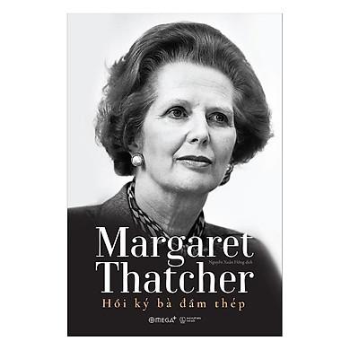 Margaret Thatcher - Hồi Ký Bà Đầm Thép