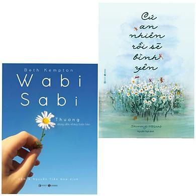 Combo 2 Cuốn Sách Nghệ Thuật Sống Hấp Dẫn: Wabi Sabi - Thương Những Điều Không Hoàn Hảo + Cứ An Nhiên Rồi Sẽ Bình Yên