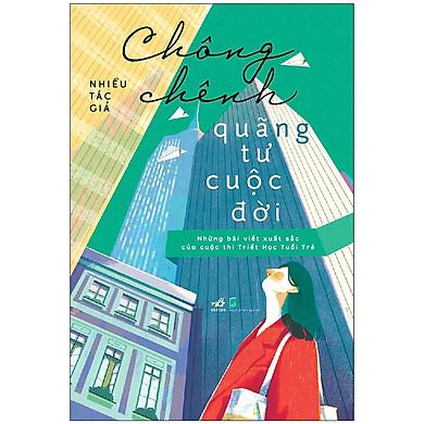 Cuốn Sách Dành Cho Tuổi Trẻ , Đang Trên Con Đường Trưởng Thành : Chông Chênh Quãng Tư Cuộc Đời (Giúp Bạn Tích Cực Hơn Trải Qua Giông Bão )