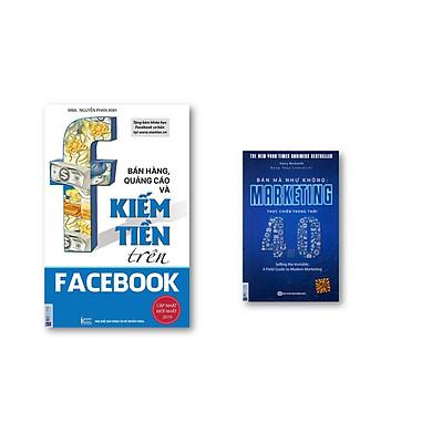 Combo Bán Mà Như Không Marketing Thực Chiến Trong Thời  4.0 + Bán Hàng , Quảng Cáo và Kiếm Tiền  Trên Facebook ( tặng kèm bút chì dễ thường )
