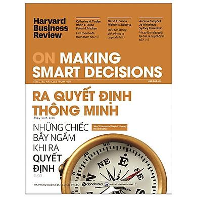 HBR On Making Smart Decisions - Ra Quyết Định Thông Minh (Tặng Kèm Tickbook)