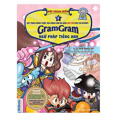 Gram Gram - Đội Thám Hiểm Ngữ Pháp Tiếng Anh - Tập 4 Các Thì