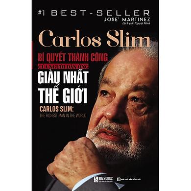 Carlos Slim: Bí quyết thành công của người đàn ông giàu nhất thế giới