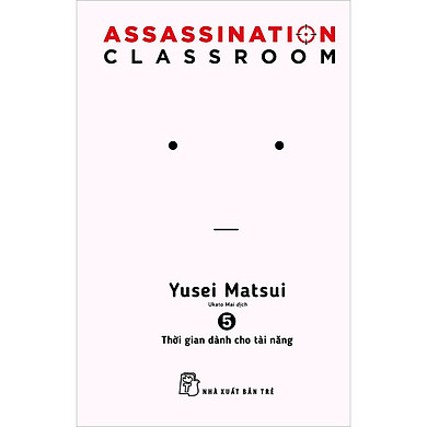 Assassination Classroom 05. Thời Gian Dành Cho Tài Năng