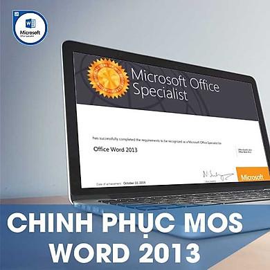 Khóa học online Chinh phục chứng chỉ MOS WORD 2013 Tin học Cộng