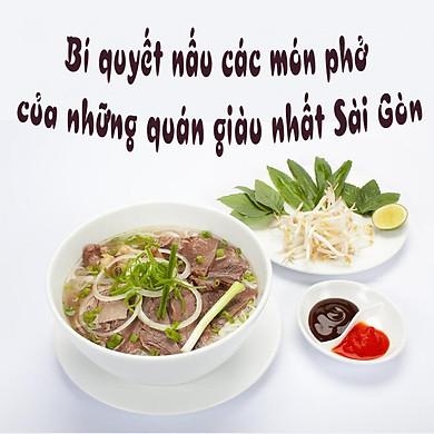 Unica - Khóa Học Bí Quyết Nấu Các Món Phở Của Những Quán Giàu Nhất Sài Gòn