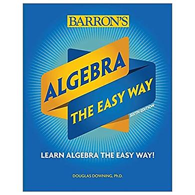 Algebra: The Easy Way (Barron's Easy Way)