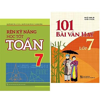 Sách: Rèn Kĩ Năng Học Tốt Toán 7 +  101 Bài Văn Hay Lớp 7