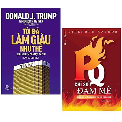 Combo 2 Cuốn : D.Trump - Tôi Đã Làm Giàu Như Thế + PQ - Chỉ Số Đam Mê ( Những Cuốn Sách Tạo Nên Sức Mạnh Quan Trọng Nhất Đối Với Sự Thành Công Của Bạn )