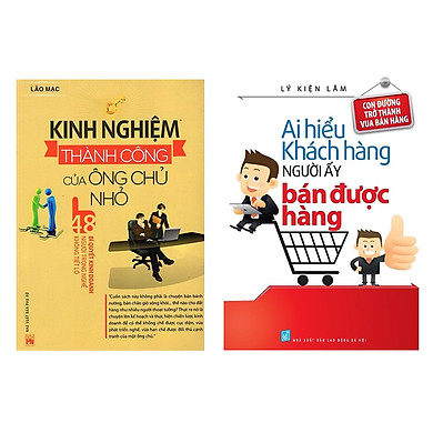 Combo Sách Kĩ Năng Kinh Doanh: Kinh Nghiệm Thành Công Của Ông Chủ Nhỏ + Ai Hiểu Được Khách Hàng Người Ấy Bán Được Hàng