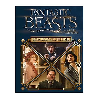 Harry Potter: Fantastic Beasts And Where To Find Them (Hardback) Character Guide (Sinh vật huyền bí và nơi tìm ra chúng) (English Book)