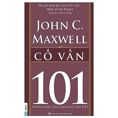 Cố Vấn - 101 Những Điều Lãnh Đạo Cần Biết(Tặng E-Book Bộ 10 Cuốn Sách Hay Về Kỹ Năng, Đời Sống, Kinh Tế Và Gia Đình - Tại App MCbooks)