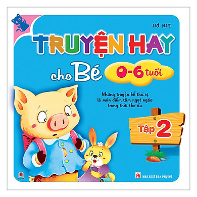 Truyện Hay Cho Bé 0-6 Tuổi T2 (Tái Bản)