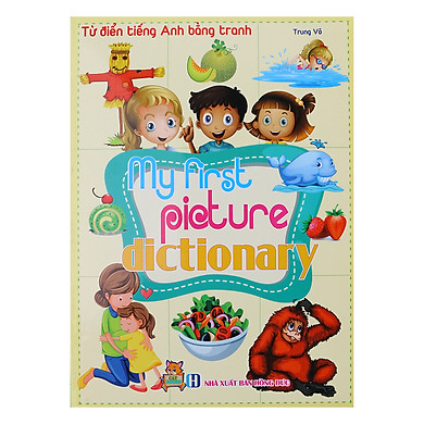 Từ Điển Tiếng Anh Bằng Tranh - My First Picture Dictionary