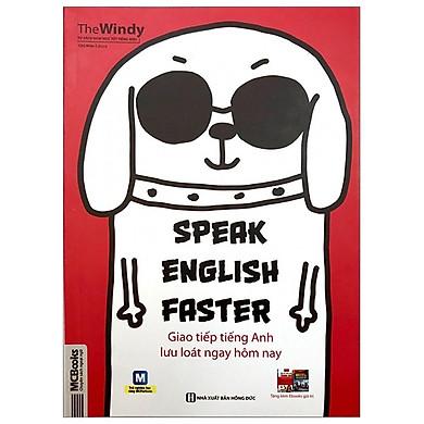 Speak English Faster - Giao Tiếp Tiếng Anh Lưu Loát Ngay Hôm Nay